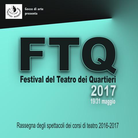 Festival del Teatro dei Quartieri 2017 dal 19 al 31 Maggio a